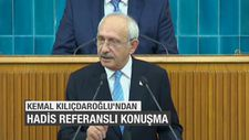 Kılıçdaroğlu'ndan hadis referanslı konuşma