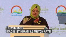 Bakan Selçuk: Kadın istihdamı yaklaşık 3,5 milyon arttı