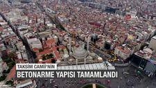 Taksim Camii'nin betonarme yapısı tamamlandı