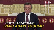 CHP'li Altay'dan İzmir adayı yorumu