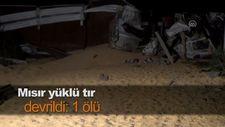 Mısır yüklü tır devrildi: 1 ölü