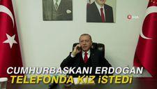 Cumhurbaşkanı Erdoğan telefonda kız istedi