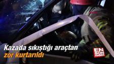 Kazada sıkıştığı araçtan zor kurtarıldı