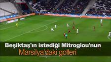 Beşiktaş'ın istediği Mitroglou'nun Marsilya'daki golleri