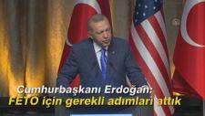 Cumhurbaşkanı Erdoğan: FETÖ için gerekli adımları attık