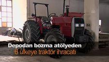 Depodan bozma atölyeden 6 ülkeye traktör ihracatı