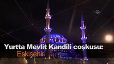 Yurtta Mevlit Kandili coşkusu: Eskişehir