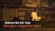 Adana'da bir kişi alacağını megafonla istedi