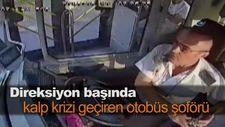 Direksiyon başında kalp krizi geçiren otobüs şoförü
