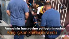 Annesinin huzurevine yerleştirilmesine karşı çıkan kardeşini vurdu
