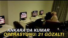 Ankara'da kumar operasyonu: 21 gözaltı