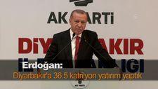 Erdoğan: Diyarbakır'a 36.5 katrilyon yatırım yaptık