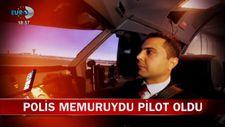 Polis memuruydu pilot oldu