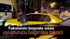 Taksisinin başında sızan uyuşturucu bağımlısı taksici