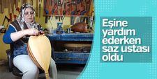 İzmit'te yaşayan Leyla Budak 27 yıldır saz yapıyor
