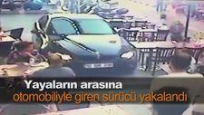 Yayaların arasına otomobiliyle giren sürücü yakalandı