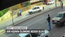 Drift yapan sürücü bir kişinin ölümüne neden oldu
