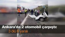 Ankara'da 2 otomobil çarpıştı: 3 ölü 6 yaralı