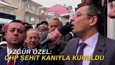Özgür Özel: CHP şehit kanıyla kuruldu