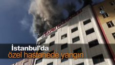 İstanbul'da özel hastanede yangın