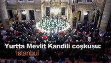 Yurtta Mevlit Kandili coşkusu: İstanbul