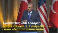 Erdoğan: Kudüs davası, 1,7 milyarlık İslam aleminin namusudur