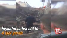 İnşaatın çatısı çöktü: 4 işçi yaralı