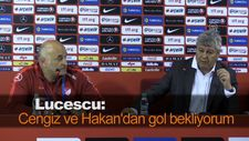 Lucescu: Cengiz ve Hakan'dan gol bekliyorum
