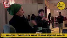 Sanatçı Fatma Zeynep Çilek Sanat ve Moda ilişkisini anlattı