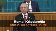 Kemal Kılıçdaroğlu Atatürk'ün sözünü unuttu 1