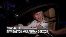 Aleyna Tilki: Navigasyon kullanmak çok zor