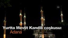 Yurtta Mevlit Kandili coşkusu: Adana