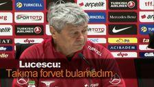 Lucescu: Takıma forvet bulamadım