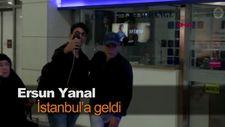 Ersun Yanal, İstanbul'a geldi