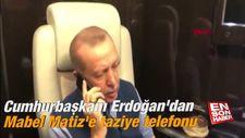 Cumhurbaşkanı Erdoğan'dan Mabel Matiz'e taziye telefonu