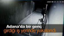Adana'da bir genç girdiği iş yerinde yakalandı