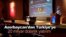 Azerbaycan'dan Türkiye'ye 20 milyar dolarlık yatırım