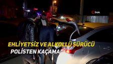 Ehliyetsiz ve alkollü sürücü polisten kaçamadı