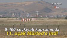 S-400 sevkiyatı kapsamında 11. uçak Mürted'e indi