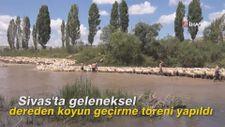 Sivas'ta geleneksel dereden koyun geçirme töreni yapıldı