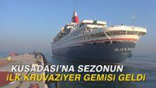 Kuşadası'na sezonun ilk kruvaziyer gemisi geldi