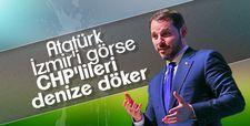 Berat Albayrak: Atatürk İzmir'in bu halini görse Chp'lileri denize döker
