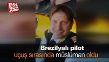 Brezilyalı pilot uçuş sırasında müslüman oldu