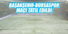 Başakşehir-Bursaspor maçı tatil edildi