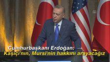Cumhurbaşkanı Erdoğan: Kaşıçı'nın, Mursi'nin hakkını arayacağız