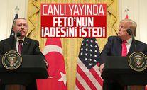 Cumhurbaşkanı Recep Tayyip Erdoğan, ABD Başkanı Donald Trump'la yaptığı ortak basın toplantısında, FETÖ elebaşının iades