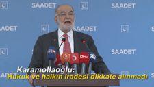 Karamollaoğlu: Hukuk ve halkın iradesi dikkate alınmadı
