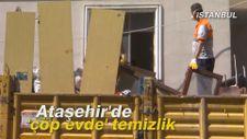 Ataşehir'de 'çöp evde' temizlik