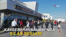 Kayseri Havaalanı'nda silah sesleri