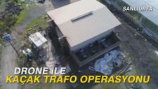 Drone ile kaçak trafo operasyonu